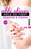 Hold On Tight – Dewayne und Sienna: Roman (Sea Breeze 8)