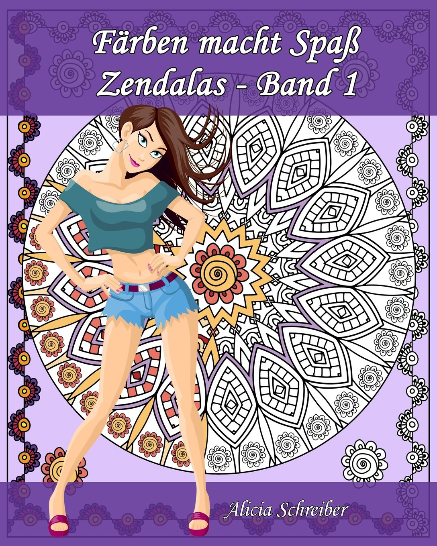 Read Online Färben macht Spaß - Zendalas - Band 1: Der Mix aus Mandalas, Doodles, Tangles (Volume 1) (German Edition) ebook
