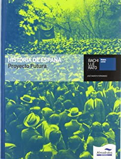 Historia de España. Proyecto Hispania. Bachillerato - 9788483087367: Amazon.es: Maroto Fernández, José: Libros