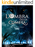 L'Ombra della Cometa (Arest Saga Vol. 1)