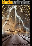 La novena dimension: ¿Crees que se puede volver de la muerte? (Serie de ficción creada por Ismael Padilla nº 1) (Spanish Edition)