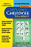 Simply Cherokee: Let's Learn Cherokee: Syllabary