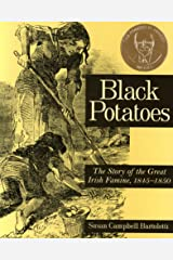 Black Potatoes: The Story of the Great Irish Famine, 1845–1850 Kindle Edition