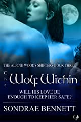 The Wolf Within (Alpine Woods Shifters series Book 3) Kindle Edition