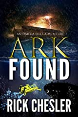 ARK FOUND: An Omega Files Adventure (Book 2) (Omega Files Adventures) Kindle Edition