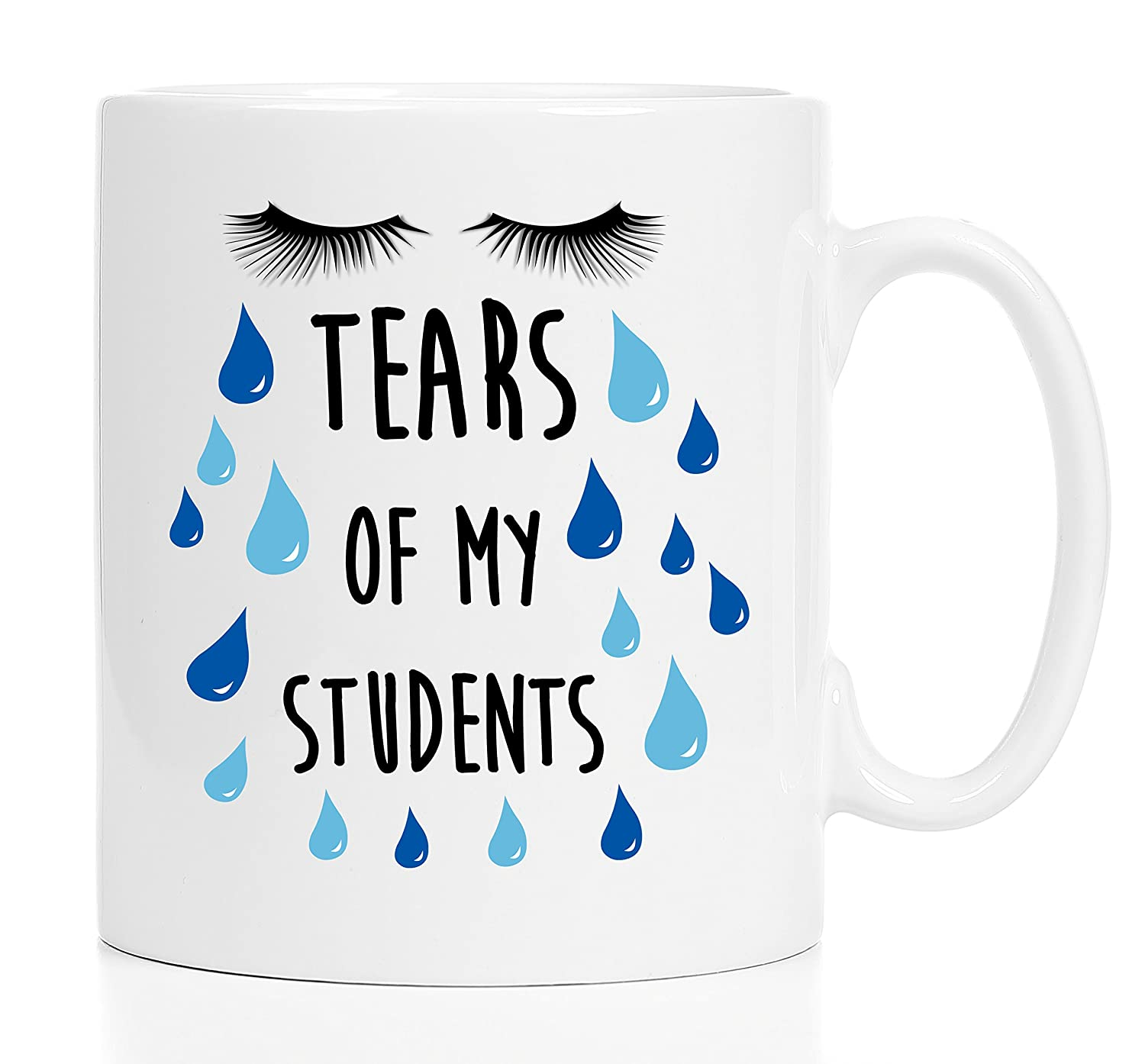 7f3a4c271ec Tears of My Students - 11 oz mug -TEACHER Mug - Professor Mug - High School Teacher  Gift - College Professor Gift - Funny Gift For Teacher - Funny Gift For ...