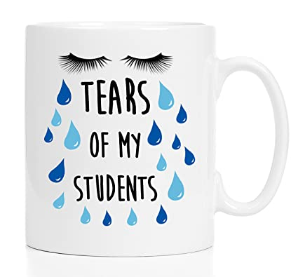 698ce156a61 Tears of My Students - 11 oz mug -TEACHER Mug - Professor Mug - High School  Teacher Gift - College Professor Gift - Funny Gift For Teacher - Funny Gift  For ...