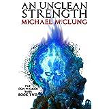 An Unclean Strength (The Skin Walker War Book 2)