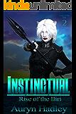 Instinctual (Rise Of The Iliri Book 2)