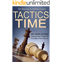 Tactics Time! 1001 Chess Tactics from the Games of Everyday Chess Players (Tactics Time Chess Tactics Books Book 1)