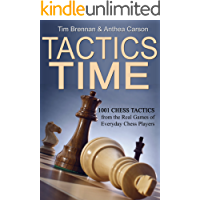 Tactics Time! 1001 Chess Tactics from the Games of Everyday Chess Players (Tactics Time Chess Tactics Books)