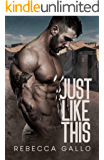 Just Like This (Just Like This Series Book 1)