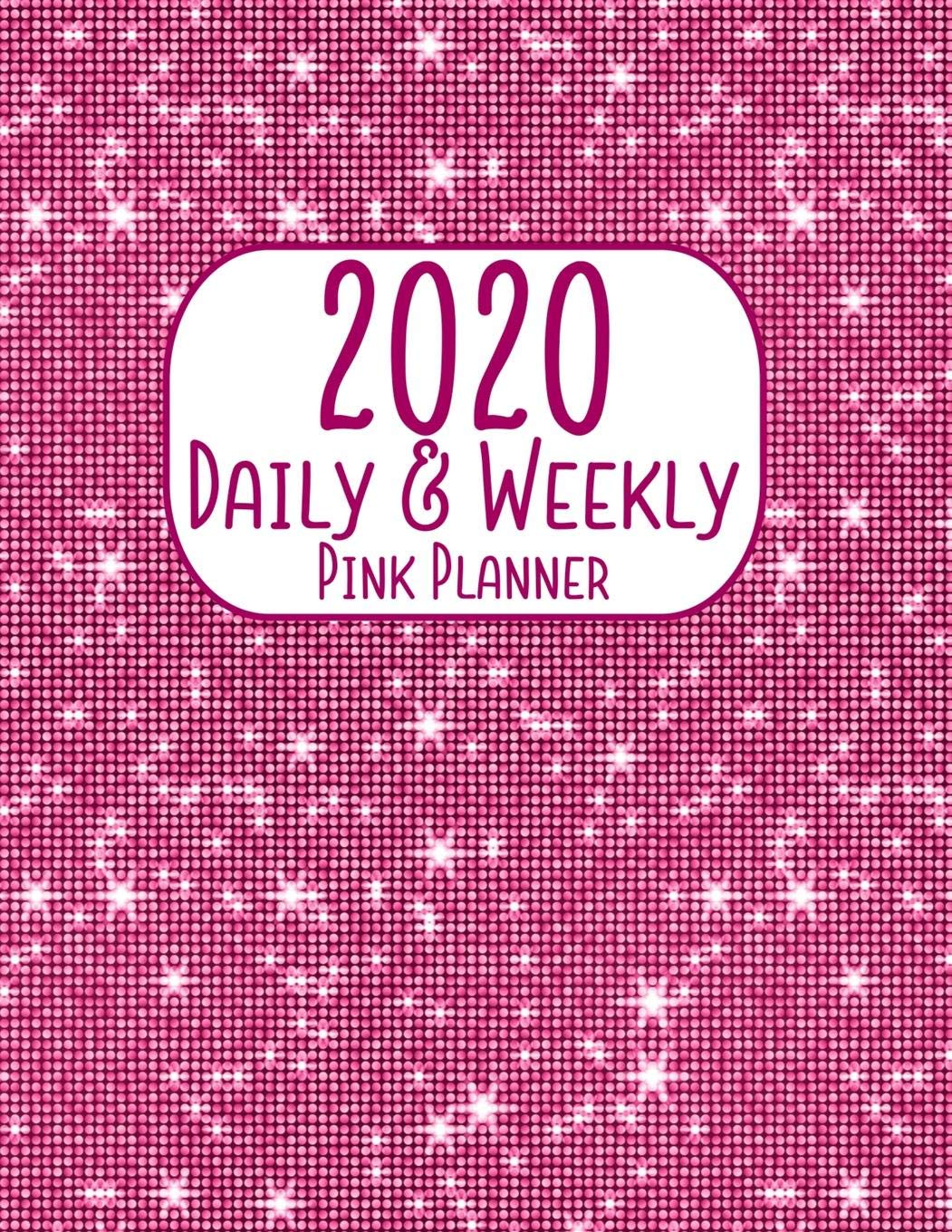 2020 Daily & Weekly Pink Planner: 8.5 x 11 Faux Glitter ...