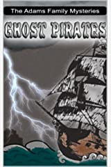 Ghost Pirates: The Adams Family Mysteries