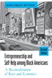 Entrepreneurship and Self-Help Among Black Americans: A Reconsideration of Race and Economics (Suny Series in Ethnicity and Race in American Life)