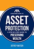 The ABA Consumer Guide to Asset Protection: A