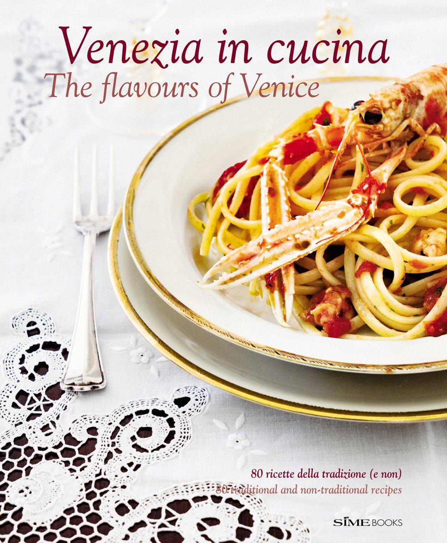 Venezia in Cucina: The Flavours of Venice ebook