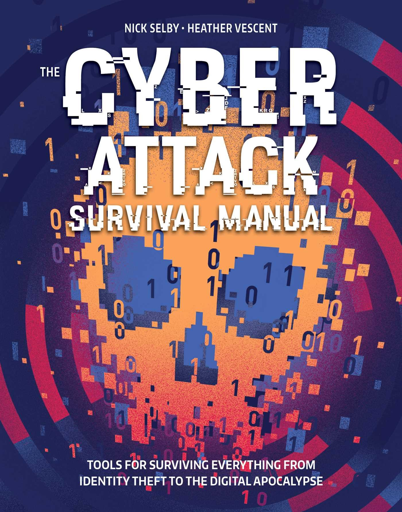 Cyber Attack Survival Manual: From Identity Theft to The