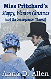 Miss Pritchard's Happy, Wanton Christmas (and the Consequences Thereof)
