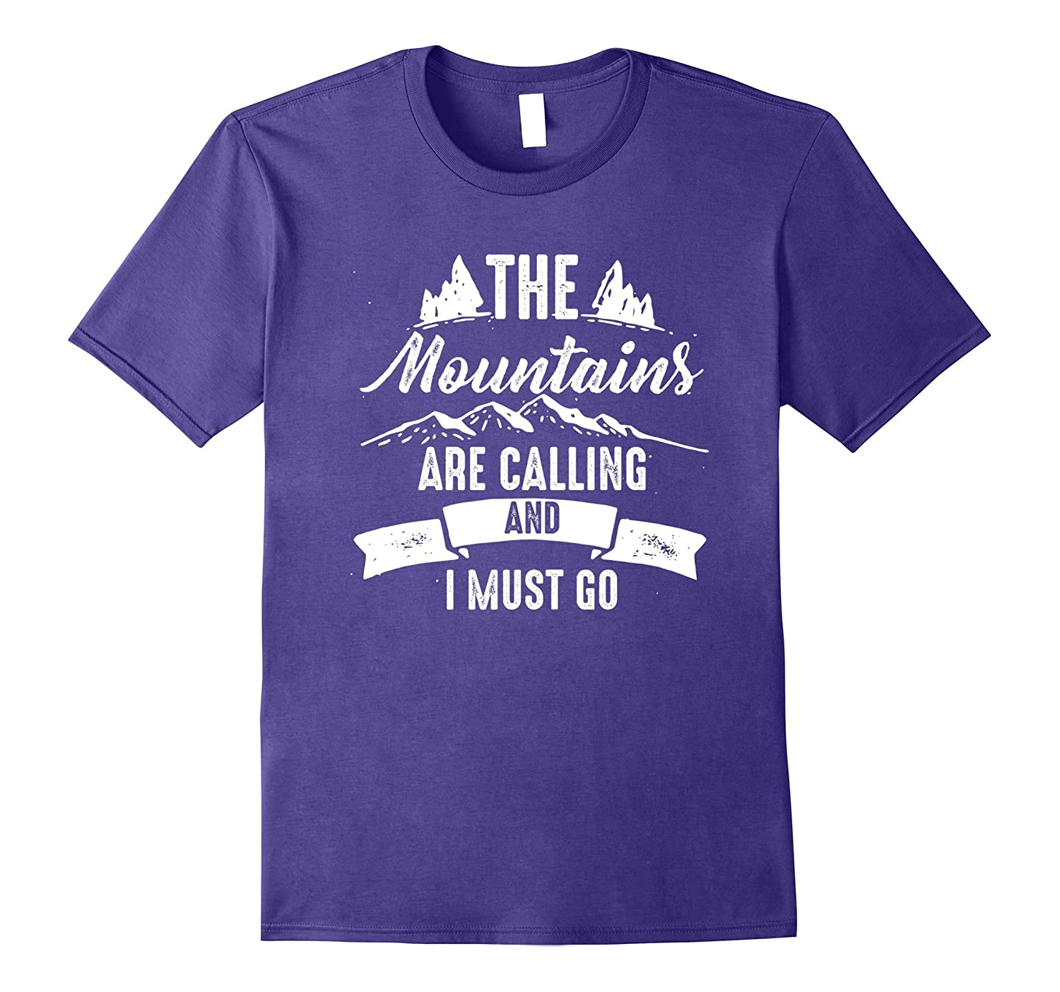 The Mountains are Calling and I Must Go T-Shirt-Art