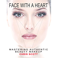 Face with a Heart: Mastering Authentic Beauty Makeup book cover