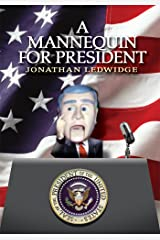 A Mannequin for President Kindle Edition