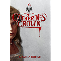 St. Catherine's Crown (English Edition)