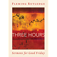 Three Hours: Sermons for Good Friday (English Edition)