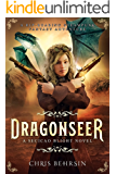 Dragonseer: A Rip-roaring Steampunk Fantasy Adventure (Secicao Blight Book 1)