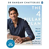 The Four Pillar Plan: How to Relax, Eat, Move and Sleep Your Way to a Longer, Healthier...