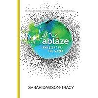 Live Ablaze: And Light Up the World