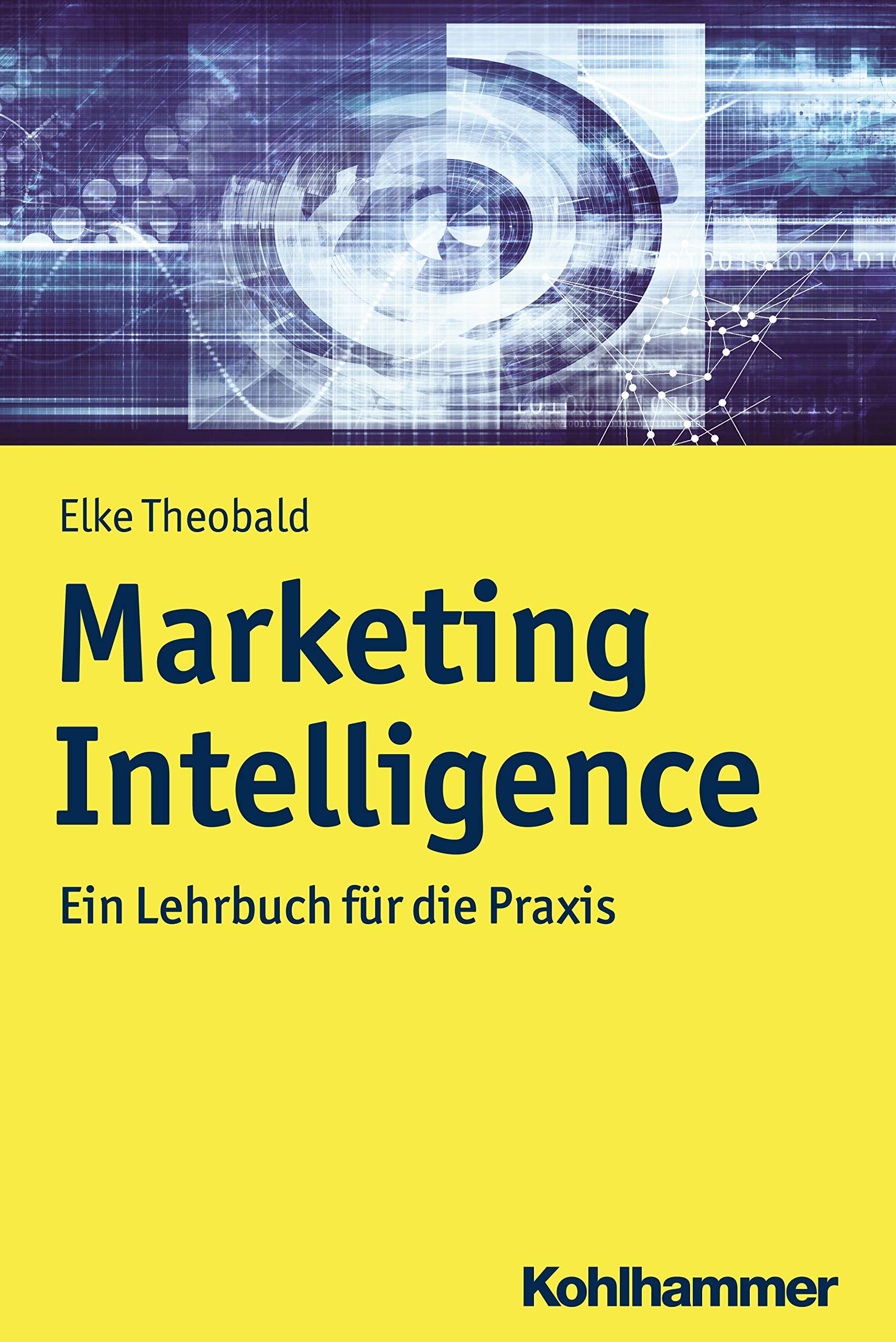Marketing Intelligence  Ein Lehrbuch Für Die Praxis