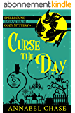 Curse the Day (Spellbound Paranormal Cozy Mystery Book 1) (English Edition)