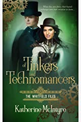 Of Tinkers and Technomancers (The Whitfield Files Book One) Kindle Edition