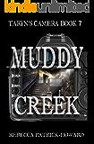 Muddy Creek: A Paranormal Mystery (Taryn's Camera Book 7)