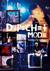 Depeche Mode – Touring the Angel: Live in Milan