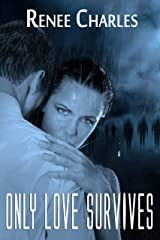 Only Love Survives (Love and Zombies) Kindle Edition