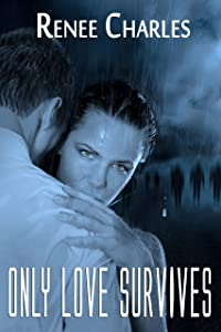 Only Love Survives (Love and Zombies Book 1)