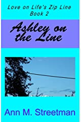 Ashley on the Line (Love on Life's Zip Line Book 2) Kindle Edition