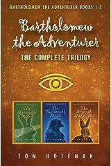 Bartholomew the Adventurer The Complete Trilogy (Bartholomew the Adventurer Trilogy) Kindle Edition