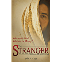 The Stranger on the Road to Emmaus: Who was the Man? What was the Message?