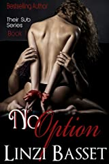 No Option (Their Sub Series Book 1) Kindle Edition