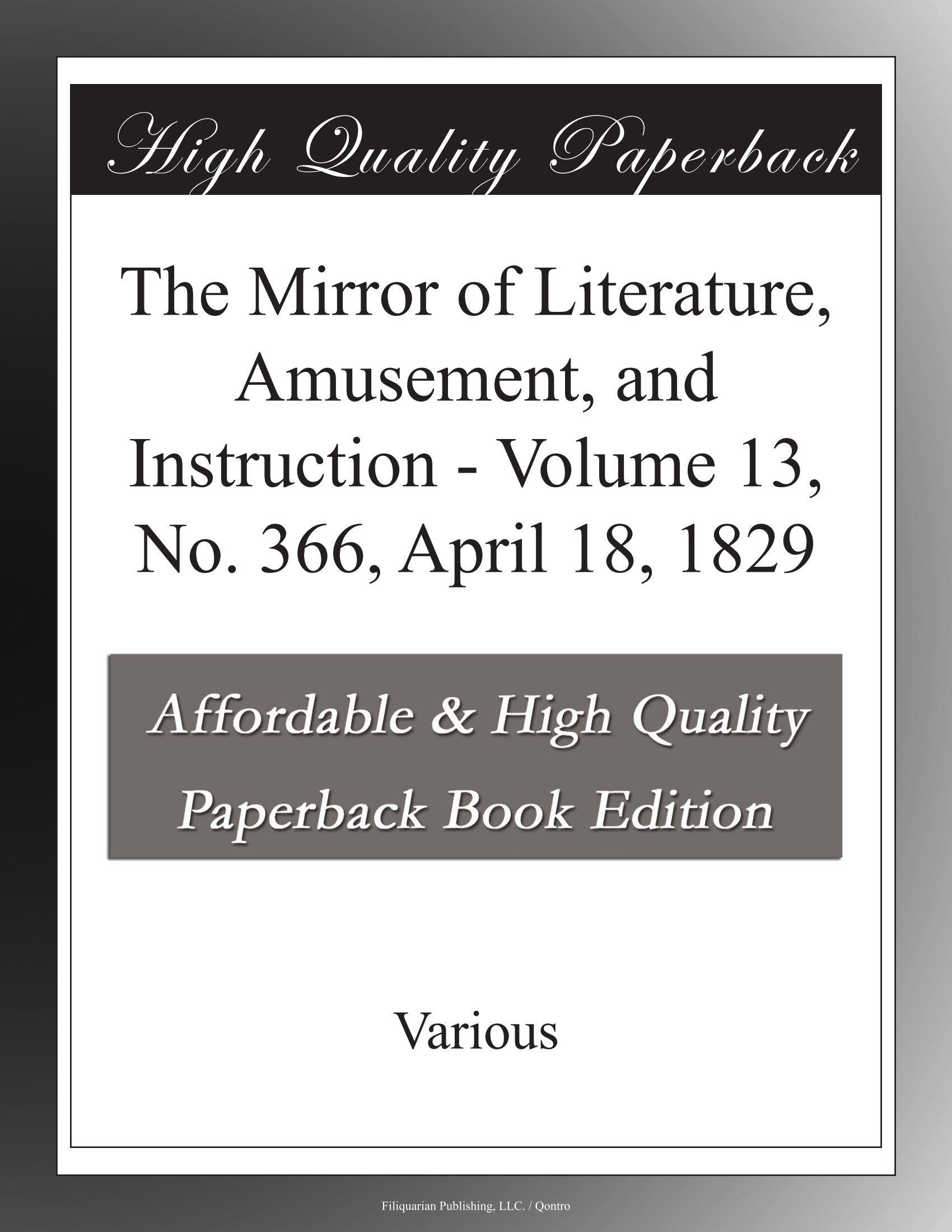 Download The Mirror of Literature, Amusement, and Instruction - Volume 13, No. 366, April 18, 1829 pdf