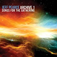 Archive 1: Songs for the Gathering