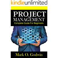 PROJECT MANAGEMENT: COMPLETE GUIDE FOR BEGINNERS (English Edition)
