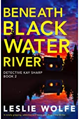 Beneath Blackwater River: A totally gripping, addictive and heart-pounding crime thriller (Detective Kay Sharp Book 2) Kindle Edition