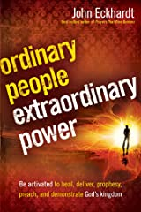 Ordinary People, Extraordinary Power: Be Activated to Heal, Deliver, Prophesy, Preach, and Demonstrate God's Kingdom (English Edition) eBook Kindle