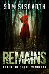 Remains (After The Purge: Vendetta, Book 3)
