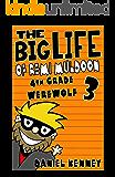 The Big Life of Remi Muldoon 3: 4th Grade Werewolf