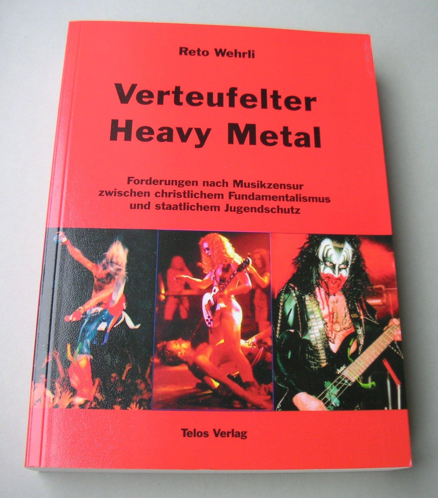Verteufelter Heavy Metal. Forderungen nach Musikzensur zwischen christlichem Fundamentalismus und staatlichem Jugendschutz